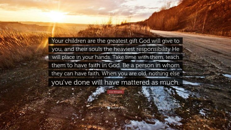357360-Lisa-Wingate-Quote-Your-children-are-the-greatest-gift-God-will